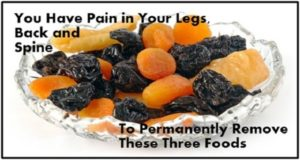 You Have Pain in Your Legs, Back and Spine to Permanently Remove These Three Foods!