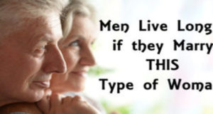 Men Live Longer If They Marry This Type of Woman!
