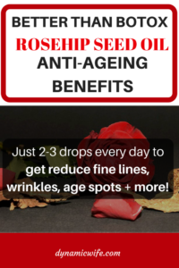 BETTER THAN BOTOX !!! – ROSEHIP SEED OIL AMAZING ANTI AGEING RESULTS…..