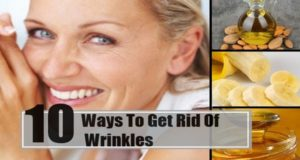 10 Most Effective Home Remedies To Get Rid Of Wrinkles And Look Younger Always
